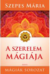 A szerelem mágiája - Mágiák sorozat (új kiadás)