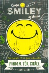 Csupa SMILEY az életem - Minden.Tök.Király. /Csupa SMILEY az életem 1.