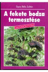 A fekete bodza termesztése /Gazdakönyvtár