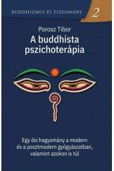 A buddhista pszichoterápia - Egy ősi hagyomány a modern és a posztmodern gyógyászatban, valamint azokon is túl