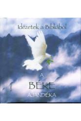 A béke ajándéka /Idézetek a Bibliából