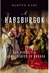 A Habsburgok - Egy dinasztia felemelkedése és bukása