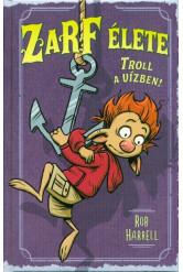 Zarf élete 3. /Troll a vízben!