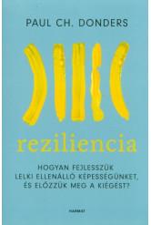Reziliencia - Hogyan fejlesszük lelki ellenálló képességünket és előzzük meg a kiégést?