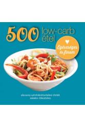 500 low-carb étel - Alacsony szénhidráttartalmú ételek minden étkezéshez