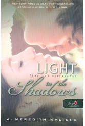 Light in the Shadows - Fény az éjszakában /Utánad a sötétbe 2.