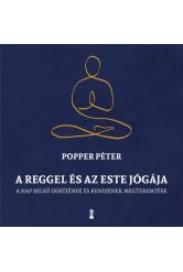 A reggel és az este jógája - A nap belső rendjének és derűjének megteremtése (új kiadás)