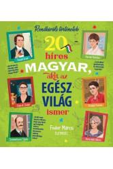 20 híres magyar, akit az egész világ ismer - Rendkívüli történetek