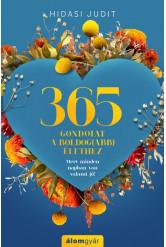 365 gondolat a boldog(abb) élethez - Mert minden napban van valami jó