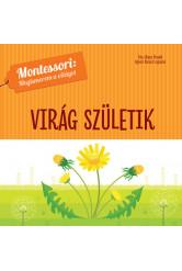 Virág születik - Montessori: Megismerem a világot