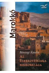 Az Ezeregyéjszaka meseországa - Marokkó