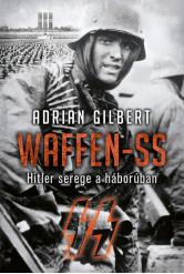 WAFFEN-SS - Hitler serege a háborúban