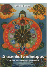 A tizenkét archetípus - Az állatöv és a személyiségstruktúra (5. kiadás)