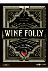 Wine Folly: Magnum kiadás - Borkedvelők mesterkurzusa