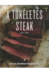 A tökéletes steak - 25 világhíres recepttel (új kiadás)