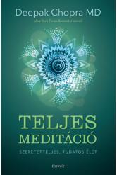 Teljes meditáció - Szeretetteljes, tudatos élet