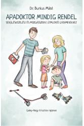Apadoktor mindig rendel - Sérüléskezelési és mozgásszervi útmutató gyermekekhez
