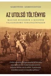 Az utolsó töltényig - Magyar huszárok a második világháború forgószínpadán