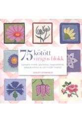 75 kötött virágos blokk /Gyönyörű minták takarókhoz, kiegészítőkhöz, babatakarókhoz
