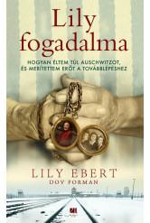 Lily fogadalma - Hogyan éltem túl Auschwitzot, és merítettem erőt a továbblépéshez