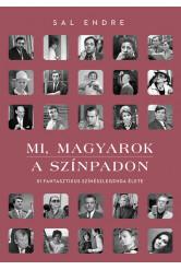 Mi, magyarok a színpadon - Mi, magyarok a színpadon