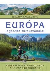 Európa legszebb túraútvonalai - Kerékpáros kirándulások nem csak kezdőknek /Túrázók nagykönyve