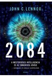 2084 - A mesterséges intelligencia és az emberiség jövője - szekuláris és bibliai elképzelések