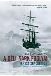 A Déli-sark foglyai - Ernst Shakleton legendás antarktiszi expedíciója