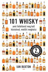 101 whisky amit feltétlenül meg kell kóstolnod, mielőtt meghalsz (2. kiadás)