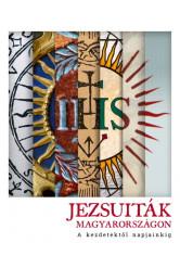 Jezsuiták Magyarországon - A kezdetektől napjainkig