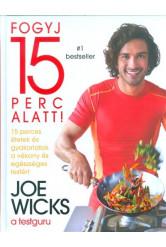 Fogyj 15 perc alatt! /15 perces ételek és gyakorlatok a vékony és egészséges testért