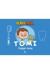 KerekMese - Tomi fogat mos
