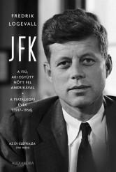 Jfk - A fiú, aki együtt nőtt fel amerikával