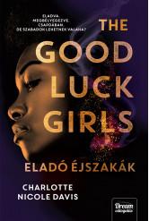 The Good Luck Girls - Eladó éjszakák (e-könyv)