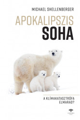 Apokalipszis SOHA - A klímakatasztrófa elmarad?