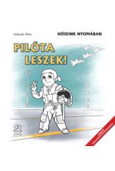 Pilóta leszek! - Hőseink nyomában
