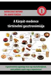 A Kárpát-medence történelmi gasztronómiája 1.