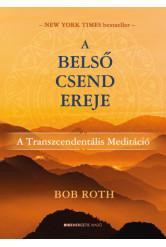 A belső csend ereje - A Transzcendentális Meditáció