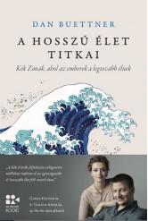 A hosszú élet titkai - Kék Zónák, ahol az emberek a legtovább élnek - On The Spot Books